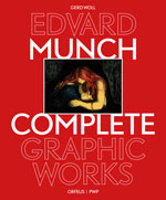 Edvard Munch: Complete Graphic Works