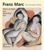 Franz Marc: The Complete Works Volume II