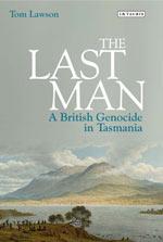 The Last Man: A British Genocide in Tasmania