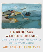 Ben Nicholson and Winifred Nicholson: Art and Life