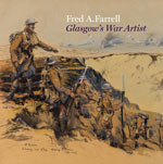 Fred A. Farrell: Glasgow's War Artist