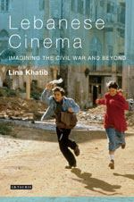 Lebanese Cinema: Imagining the Civil War and Beyond