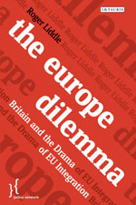 The Europe Dilemma: Britain and the Drama of EU Integration