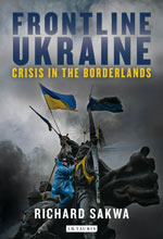 Frontline Ukraine, I.B.Tauris, Book, Richard Sakwa, Current affairs, Politics