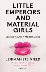 Little Emperors and Material Girls, Jemimah Steinfeld, I.B.Tauris, Book