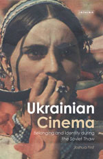 Ukrainian Cinema: Belonging and Identity During the Soviet Thaw