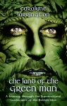 The Land of the Green Man, Carolyne Larrington, Book, Mythology, History, Travel, Britain, I.B.Tauris