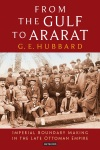 From the Gulf to Ararat, Book, I.B.Tauris, Reading, G.E. Hubbard