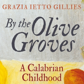 """""""Cooking is mainly common sense"""" – Grazia Ietto Gillies presents Memories ofCalabria"""