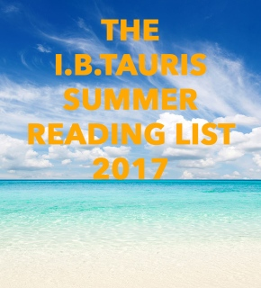 The I.B.Tauris Summer Reading List 2017