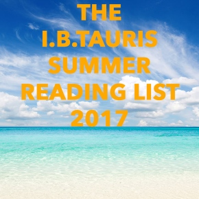 The I.B.Tauris Summer Reading List2017
